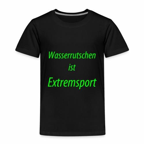Wasserrutschen ist Extremsport - Kinder Premium T-Shirt