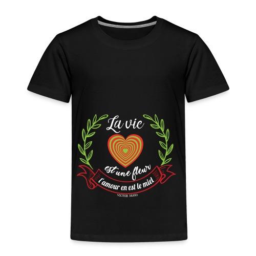 La vie est une fleur, l'amour en est le miel - T-shirt Premium Enfant