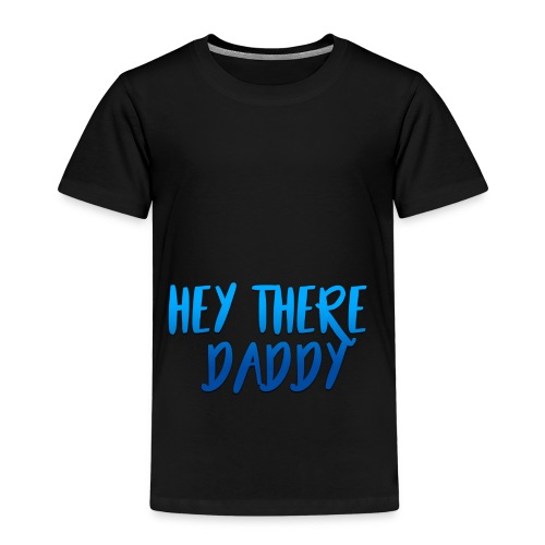 Hey there daddy - Kids' Premium T-Shirt