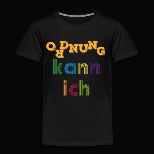 Ordnung kann ich ! - Kinder Premium T-Shirt
