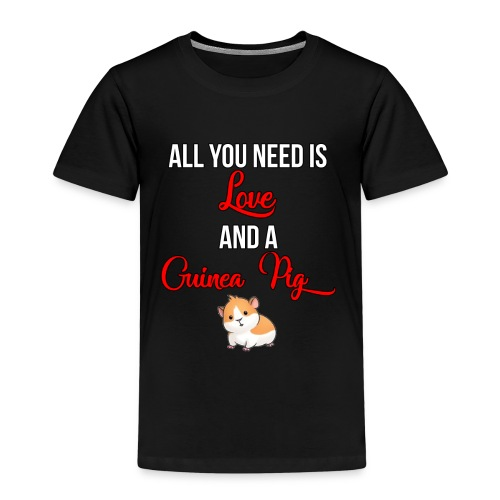 All you need is love and a Guinea Pig !!! - Kids' Premium T-Shirt