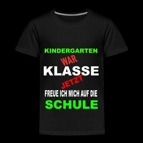 Kindergarten war klasse - Kinder Premium T-Shirt