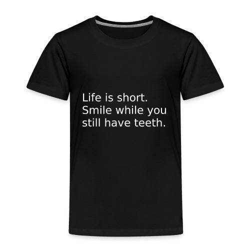 Das Leben ist kurz. Lächle. - Kinder Premium T-Shirt