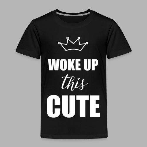 Woke up this CUTE - Kinder Premium T-Shirt
