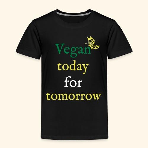 Vegan today for tomorrow - Kinder Premium T-Shirt