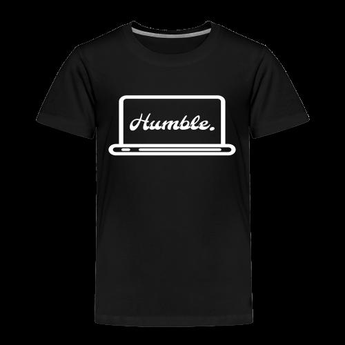 Humble - Kinder Premium T-Shirt