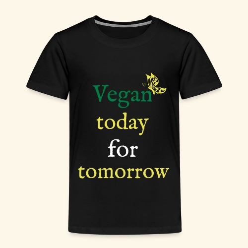 Vegan today for tomorrow - Kinder Premium T-Shirt