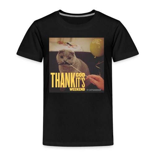 Thank god it´s weekend - Kinder Premium T-Shirt