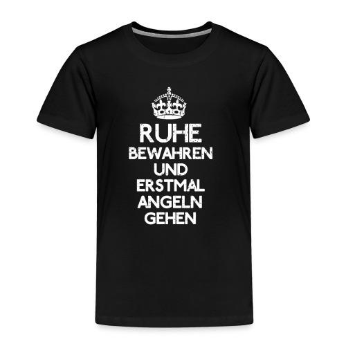 Ruhe bewahren und erstmal Angeln gehen! - Kinder Premium T-Shirt