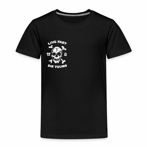 Live Fast - Die Young - Kinder Premium T-Shirt