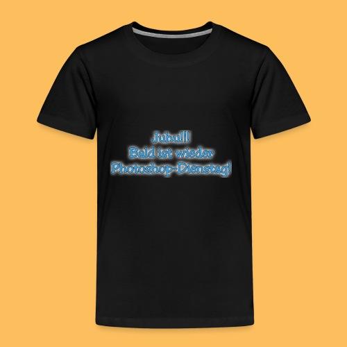 Juhu!!! PS Dienstag! - Kinder Premium T-Shirt