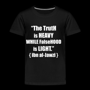 """""""The TrutH is HEAVY WHILE FalseHOOD is LIGHT.'' - Kinderen Premium T-shirt"""