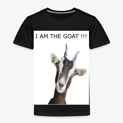 I AM THE GOAT! I AM THE GREATEST OF ALL TIME! - Kinder Premium T-Shirt