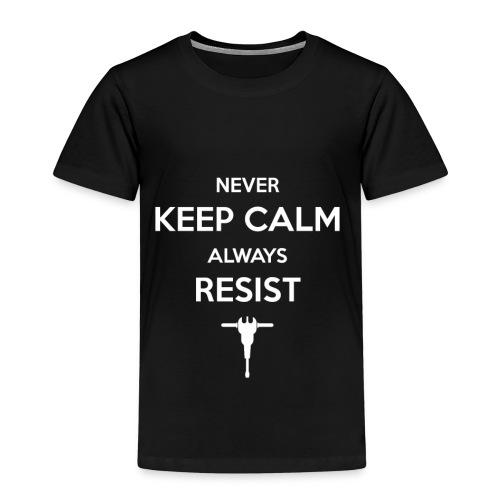 never keep calm - Kinder Premium T-Shirt