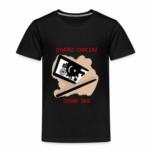 Otwórz chociaż jedno oko - Koszulka dziecięca Premium