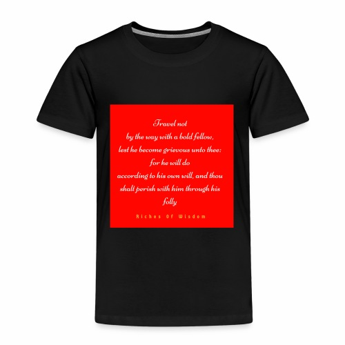 Travel not by the way with a bold fellow - Kids' Premium T-Shirt