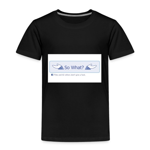 So What? - Kids' Premium T-Shirt