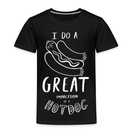 I Do A Great Impression Of A Hotdog! - Kids' Premium T-Shirt