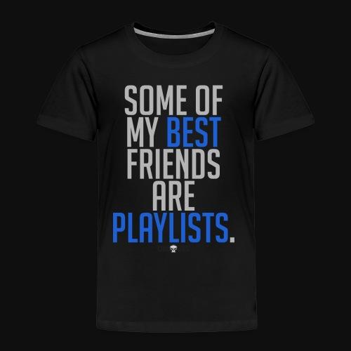 Playlists Quote - Kids' Premium T-Shirt