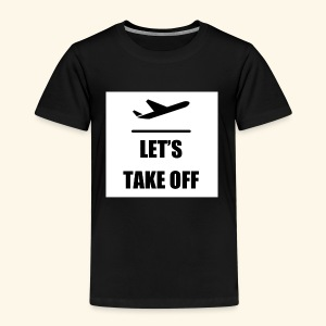 Let s take off - Kinderen Premium T-shirt