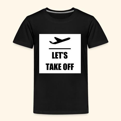 Let s take off - Kinderen Premium T-shirt
