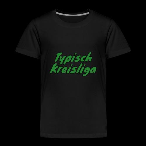Typisch Kreisliga - Kinder Premium T-Shirt