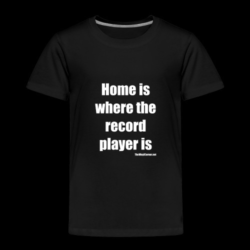 Home Is Where The Record Player Is - White - Lasten premium t-paita