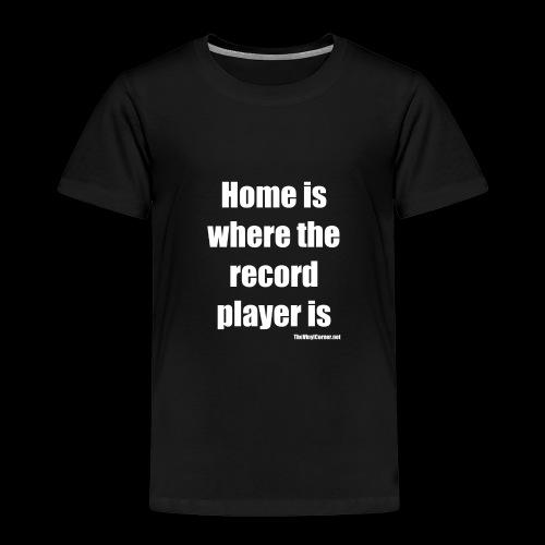 Home Is Where The Record Player Is - White - Lasten premium t-paita