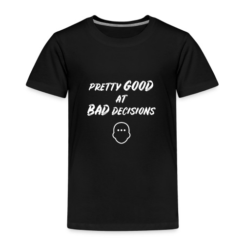 pretty good at bad decisions - Kinderen Premium T-shirt
