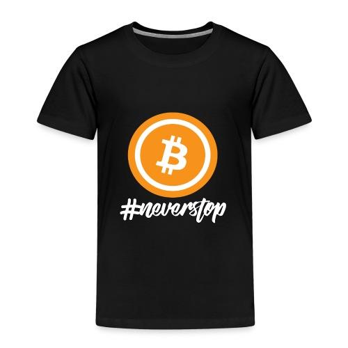 Bitcoin #neverstop - Kinder Premium T-Shirt
