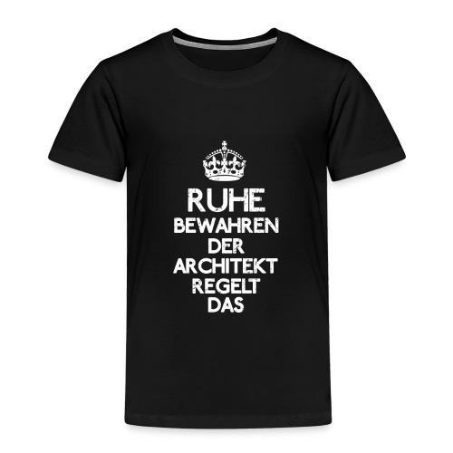 Ruhe bewahren der Architekt regelt das! - Kinder Premium T-Shirt