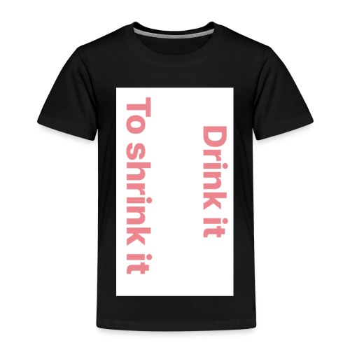 Drink it to shrink it - Kinderen Premium T-shirt