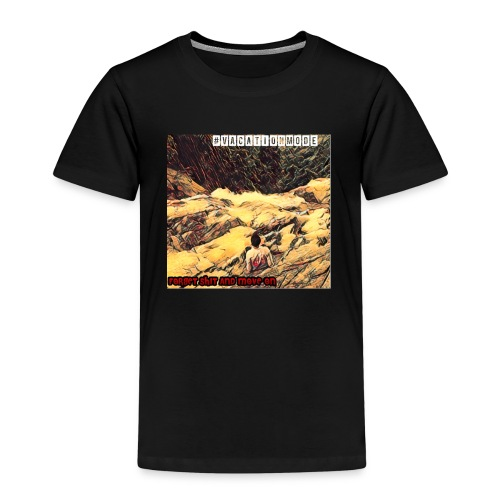 Forget Shit an Move on - Kinder Premium T-Shirt
