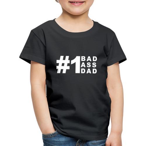 #1 Bad Ass Dad - Kids' Premium T-Shirt