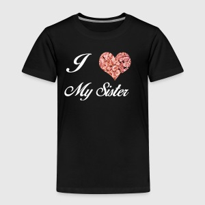 I LOVE MY SISTER - T-shirt Premium Enfant