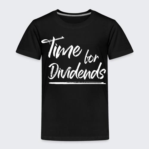Time for Dividends - Kinder Premium T-Shirt