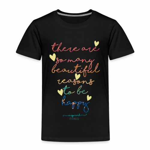There are so many beautiful reasons to be happy - Kids' Premium T-Shirt