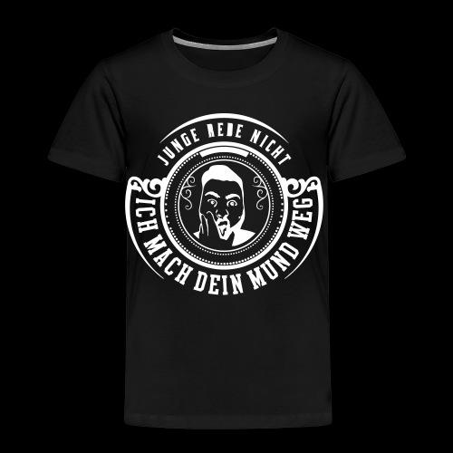 Junge rede nicht - Kinder Premium T-Shirt