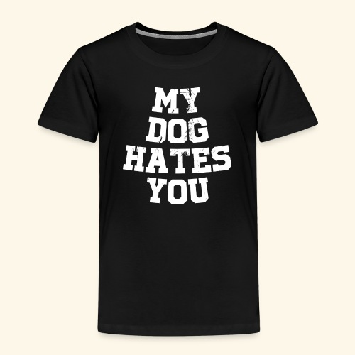 My Dog Hates you Hunde T-Shirt - Kinder Premium T-Shirt