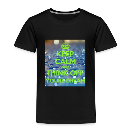 keep calm and think off youre dream - Premium-T-shirt barn