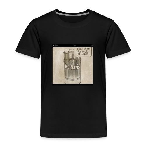 No Nazis - Haltet eure Umwelt sauber! - Kinder Premium T-Shirt