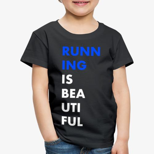 LAUFEN IST SCHÖN, Geschenkidee, Geschenk - Kinder Premium T-Shirt