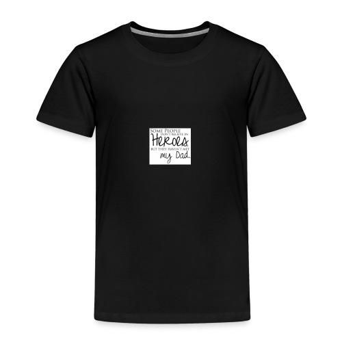 My Father My Hero - Kinder Premium T-Shirt