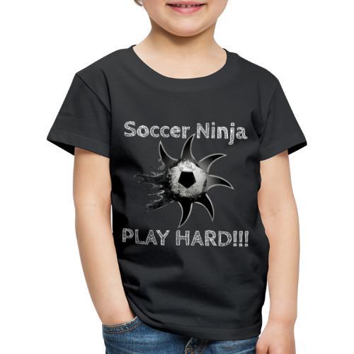 Soccer Ninja, Fussball, Play Hard - Kinder Premium T-Shirt