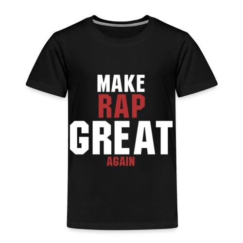 make rap great again - Kinder Premium T-Shirt