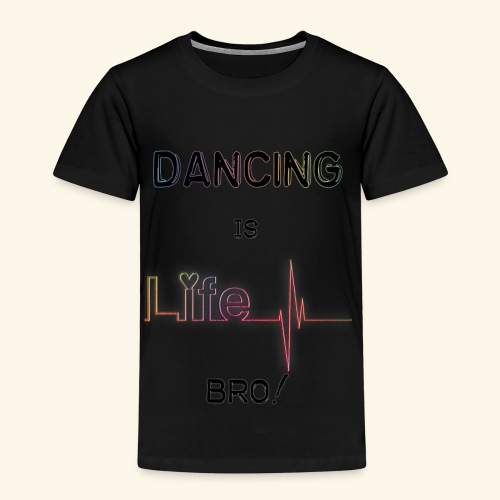 Dancing is Life - T-shirt Premium Enfant