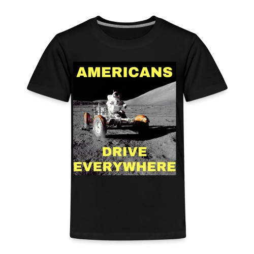 Americans Drive Everywhere Astronaut on the Moon - Premium T-skjorte for barn