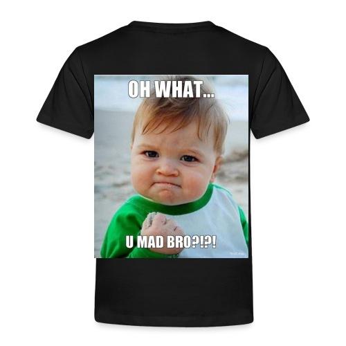 U mad bro - Premium T-skjorte for barn