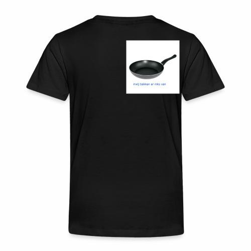#wij bakken er niks van - Kinderen Premium T-shirt