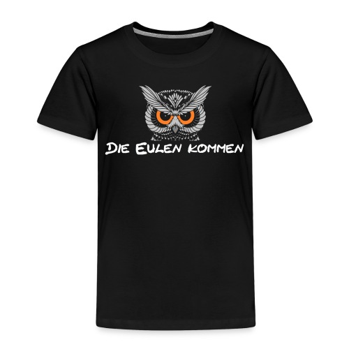 Die Eulen kommen schwarz - Kinder Premium T-Shirt